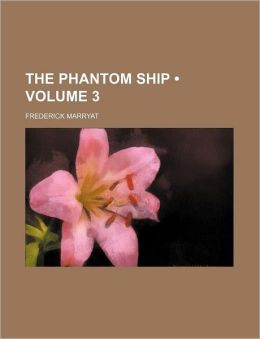 The Phantom Ship (Volume 3)