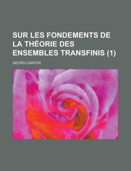 Sur Les Fondements de La Th orie Des Ensembles Transfinis