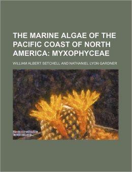 The Marine Algae of the Pacific Coast of North America; Myxophyceae