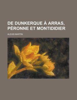de Dunkerque Arras, P Ronne Et Montididier