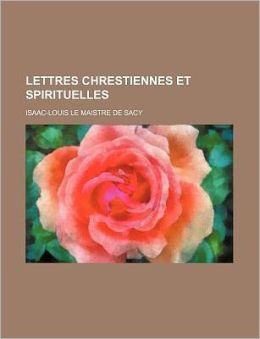 Lettres Chrestiennes Et Spirituelles