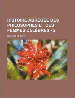 Histoire Abregee Des Philosophes Et Des Femmes Celebres (2)