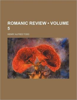 Romanic Review (Volume 5)