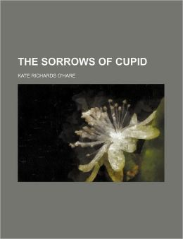 The Sorrows of Cupid