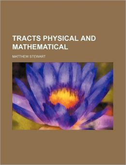 Tracts Physical and Mathematical