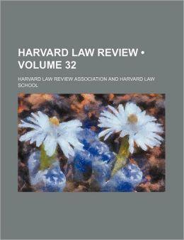 Harvard Law Review (Volume 32 )
