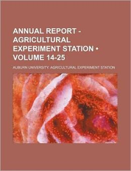 Annual Report - Agricultural Experiment Station (Volume 14-25)