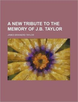 A New Tribute to the Memory of J.B. Taylor
