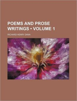 Poems and Prose Writings (Volume 1 )