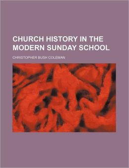 Church History in the Modern Sunday School