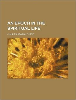 An Epoch in the Spiritual Life