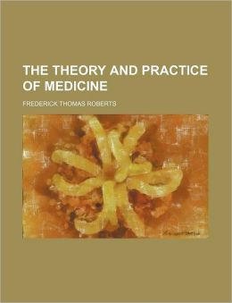 The Theory and Practice of Medicine (Volume 1-2)