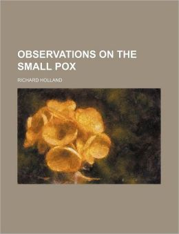 Observations on the Small Pox