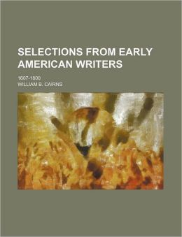 Selections from Early American Writers; 1607-1800