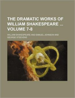 The Dramatic Works of William Shakespeare