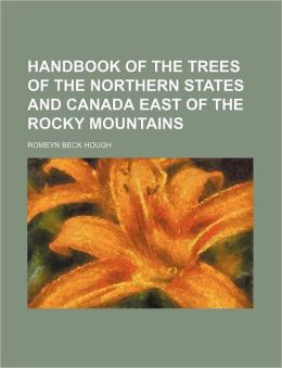 Handbook of the Trees of the Northern States and Canada East of the Rocky Mountains
