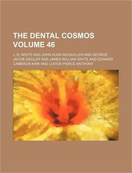 The Dental Cosmos Volume 46
