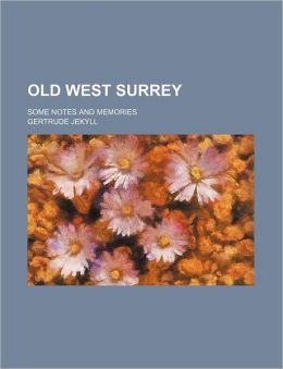 Old West Surrey; Some Notes and Memories