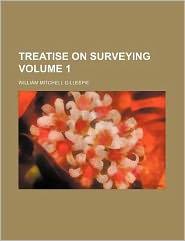 Treatise on Surveying Volume 1