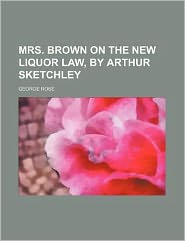 Mrs. Brown on the New Liquor Law, by Arthur Sketchley