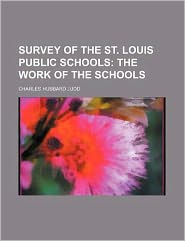 Survey of the St. Louis Public Schools; The Work of the Schools