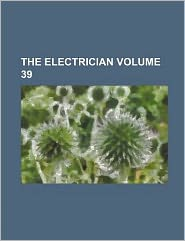 The Electrician Volume 39