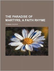 The Paradise of Martyrs, a Faith Rhyme