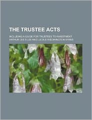 The Trustee Acts; Including a Guide for Trustees to Investment