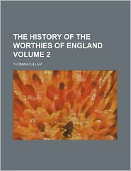 The History of the Worthies of England Volume 2