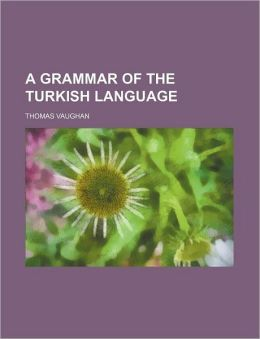 A Grammar of the Turkish Language