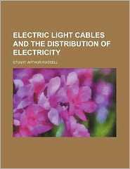 Electric Light Cables and the Distribution of Electricity