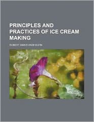 Principles and Practices of Ice Cream Making