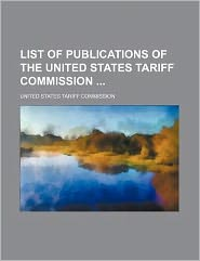 List of Publications of the United States Tariff Commission