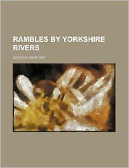 Rambles by Yorkshire Rivers