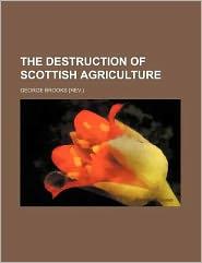 The Destruction of Scottish Agriculture