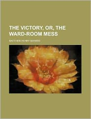 The Victory, Or, the Ward-Room Mess