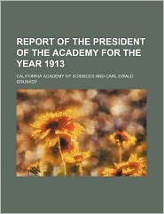 Report of the President of the Academy for the Year 1913