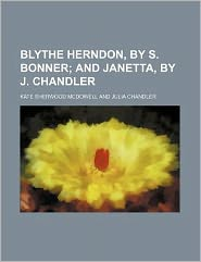 Blythe Herndon, by S. Bonner; And Janetta, by J. Chandler