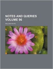 Notes and Queries Volume 96