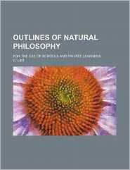 Outlines of Natural Philosophy; For the Use of Schools and Private Learners