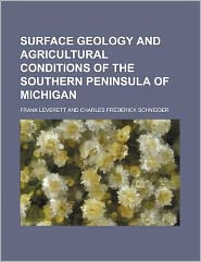 Surface Geology and Agricultural Conditions of the Southern Peninsula of Michigan