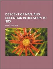 Descent of Man, and Selection in Relation to Sex