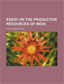 Essay on the Productive Resources of Indi