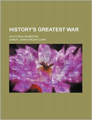 History's Greatest War; a Pictorial Narrative