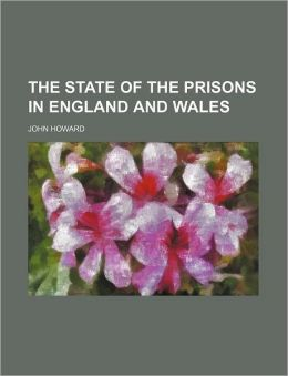 The State of the Prisons in England and Wales
