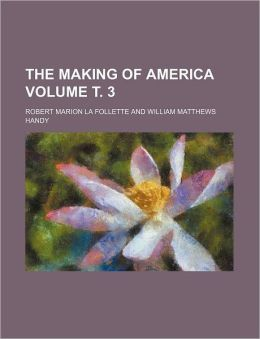 The Making of America Volume . 3
