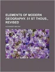 Elements of Modern Geography 51 St Thous , Revised
