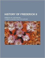 History of Frederick II; Emperor of the Romans