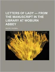 Letters of Lady --- from the Manuscript in the Library at Woburn Abbey