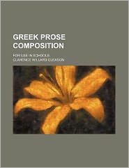 Greek Prose Composition; for Use in Schools